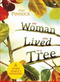 The Woman Who Lived in a Tree and Other Perfect Strangers, Pinnock, Don, 1770096922