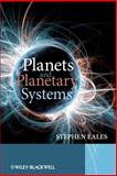 Planets and Planetary Systems, Eales, Stephen, 0470016930