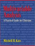 Multivariable Analysis : A Practical Guide for Clinicians, Katz, Mitchell H., 0521596939