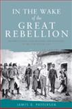 In the Wake of the Great Rebellion : Republicanism, Agrarianism and Banditry in Ireland After 1798, Patterson, James G., 0719076935