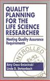 Quality Planning for the Life Science Researcher : Meeting Quality Assurance Requirements, Cross and Smiecinsk, 0849386934