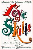 Love Skills : More Fun Than You've Ever Had with Sex, Intimacy and Communication, DeVillers, Linda, 0915166933