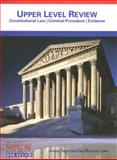 Law School Upper Level Review : Constitutional Law, Criminal Procedure, Evidence, Supreme Bar Review, 097549693X