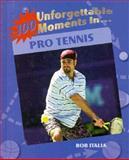 100 Unforgettable Moments in Tennis, Bob Italia, 1562396935