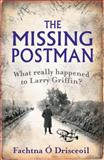 The Missing Postman, Fachtna O. Drisceoil, 1856356930