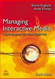 Managing Interactive Media : Project Management for Web and Digital Media, England, Elaine and Finney, Andy, 0321436938