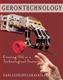 Gerontechnology : Growing Old in a Technological Society, , 0398076936