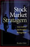 Stock Market Stratagem : Loss Control and Portfolio Management Enhancement, Glett, Braden, 0538726938