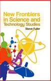 New Frontiers in Science and Technology Studies, Fuller, Steve, 0745636934