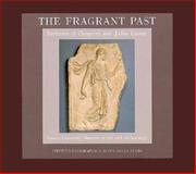 The Fragrant Past, Giuseppe Donato and Monique Seefried, 0963816934