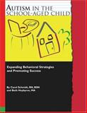 Autism in the School-Aged Child, Carol Schmidt and Beth Heybyrne, 0967496934
