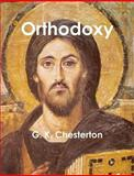 Orthodoxy, G. K. Chesterton, 1469946939