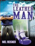 The Leather Man, Mel Reisner, 1480806935