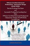 Vmware Certified Advanced Professional - Datacenter Design Secrets to Acing the Exam and Successful Finding and Landing Your Next Vmware Ce, Aaron Vaughan, 1486156932