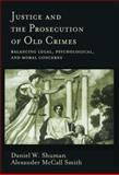 Justice and the Prosecution of Old Crimes, Daniel W. Shuman and R. A. McCall-Smith, 1557986932