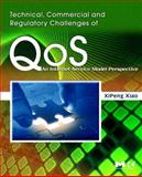 Technical, Commercial and Regulatory Challenges of QoS : An Internet Service Model Perspective, Xiao, XiPeng, 0123736935