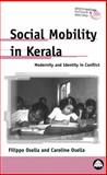 Social Mobility in Kerala : Modernity and Identity in Conflict, Osella, Filippo and Osella, Caroline, 074531693X