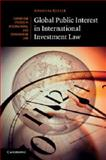 Global Public Interest in International Investment Law, Kulick, Andreas, 1107416930