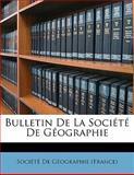 Bulletin de la Société de Géographie, Societe de geographie (France), 1142136930