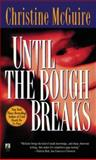 Until the Bough Breaks, Christine McGuire, 1476796939