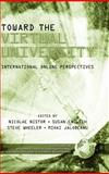 Toward the Virtual University : International Online Perspectives, , 1931576939
