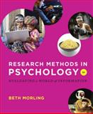 Research Methods in Psychology : Evaluating a World of Information, Morling, Beth, 0393936937