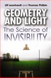 Geometry and Light : The Science of Invisibility, Leonhardt, Ulf and Philbin, Thomas, 0486476936