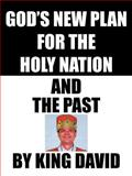 God's New Plan for the Holy Nation and the Past, King David, 1462066933