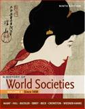 A History of World Societies - Since 1450, McKay, John P. and Hill, Bennett D., 0312666934