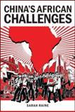 China's African Challenges, Sarah Raine, 0415556937