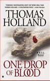 One Drop of Blood, Thomas Holland, 0425216934