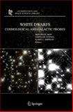White Dwarfs : Cosmological and Galactic Probes, , 1402036930