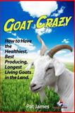 Goat Crazy, Pat James, 1480256935