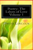 Poetry: the Labors of Love, David Lincoln, 1492756938