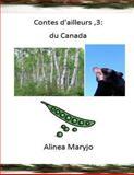 Contes d'ailleurs ,3: du Canada, Alinea Maryjo, 1493746936