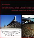 Modern Japanese Architecture : Masters and Mannerists in The 1950s-60s, Ibler, Marianne and Ito, Toyo, 8773076937