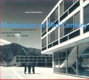 Modernism at Mid-Century : The Architecture of the United States Air Force Academy, , 0226076938