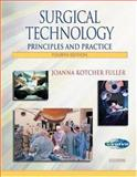 Surgical Technology : Principles and Practice, Fuller, Joanna Kotcher, 0721696937