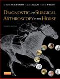 Diagnostic and Surgical Arthroscopy in the Horse, McIlwraith, C. Wayne and Wright, Ian, 0723436932