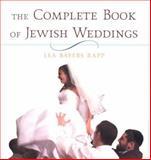 The Complete Book of Jewish Weddings, Lea Bayers Rapp, 0806526939