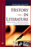 History in Literature : A Reader's Guide to 20th Century History and the Literature It Inspired, Quinn, Edward, 081604693X