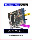 The Eye of the Mentor : Hip to the Game, Corpening, Travis L., 0981906931