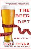 The Beer Diet (a Brew Story), Evo Terra, 1493666932
