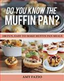 Do You Know the Muffin Pan?, Amy Fazio, 1629146935