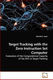 Target Tracking with the Zero Instruction Set Computer, Wendall C. Deck, 3639226933