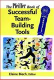 The Pfeiffer Book of Successful Team-Building Tools : Best of the Annuals, Biech, Elaine, 0787956937