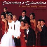 Celebrating a Quinceanera, Diane Hoyt-Goldsmith, 0823416933