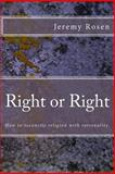 Right or Right, Jeremy Rosen, 1480166936