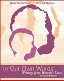 In Our Own Words : Writings from Women's Lives, Crawford, Mary and Unger, Rhoda Kesler, 0072376937