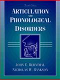 Articulation and Phonological Disorders, Bernthal, John E. and Bankson, Nicholas W., 0205196934